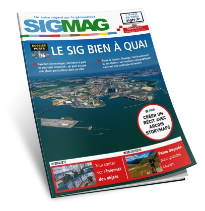 Ports : le SIG bien à quai. Découvrez le sommaire de SIGMAG n°23